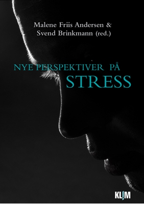 Nye perspektiver på stress Malene Friis Andersen, Svend Brinkmann 9788771291674