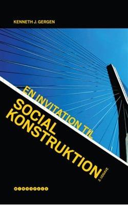 En invitation til social konstruktion Kenneth J. Gergen 9788792542007