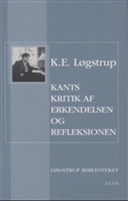 Kants kritik af erkendelsen og refleksionen K.E. Løgstrup 9788779557130