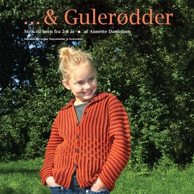 ... & Gulerødder Annette Danielsen 9788799451562