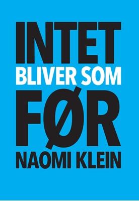 Intet bliver som før Naomi Klein 9788771294798