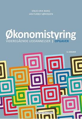 Økonomistyring  - videregående uddannelser -  Opgaver Jan Furbo Sørensen, Knud Erik Bang 9788741258508
