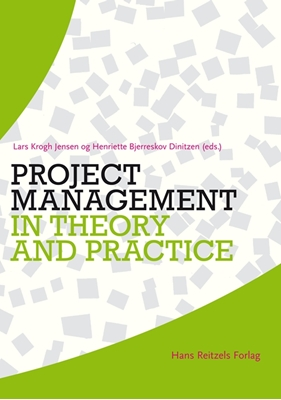 Project management in theory and practice Anders G. Liljeberg, Stine L. Guldmann, Lars Krogh Jensen 9788741258164