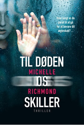 Til døden os skiller Michelle Richmond 9788771299564