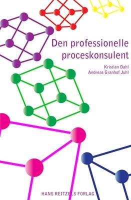 Den professionelle proceskonsulent Kristian Dahl, Andreas Granhof Juhl 9788741251240