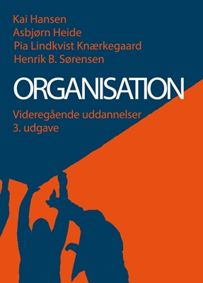 Organisation - videregående uddannelser Kai Hansen, Pia Lindkvist Knærkegaard, Asbjørn Heide, Henrik Bendixen Sørensen 9788741257419