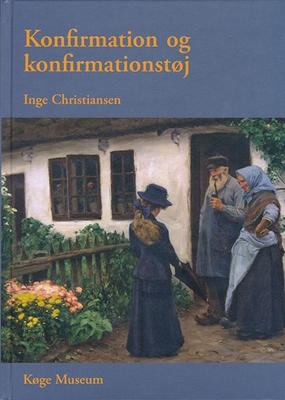 Konfirmation og konfirmationstøj Inge Christiansen 9788790299316