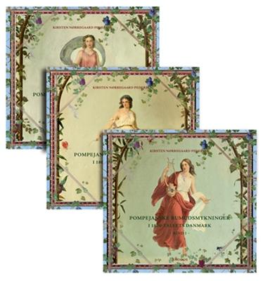 Pompejanske rumudsmykninger i 1800-tallets Danmark, bd. I-III Kirsten Nørregaard Pedersen 9788772459837