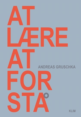 At lære at forstå Andreas Gruschka 9788771292107