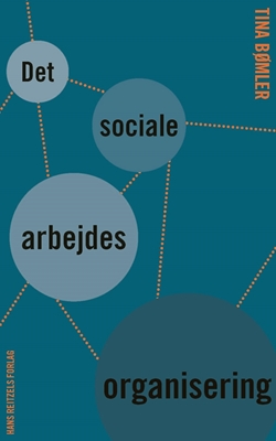 Det sociale arbejdes organisering Tina Bømler 9788741261614