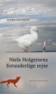 Niels Holgersens forunderlige rejse Selma Lagerlöf 9788776953447