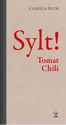 Sylt! Chili Tomat Camilla Plum 9788776954123