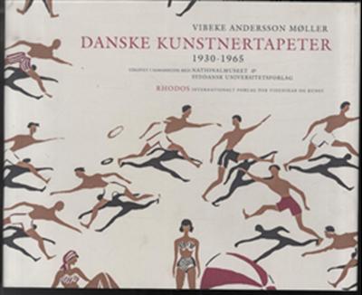 Danske kunstnertapeter 1930-1965 Vibeke Andersson Møller 9788772459950