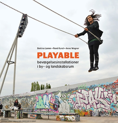 Playable Anne Wagner, Bettina Lamm, René Kural 9788779990074