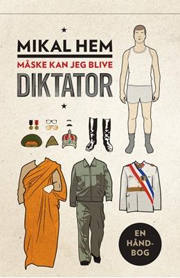 Måske kan jeg blive diktator Mikal Hem 9788771292336