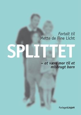 Splittet Mette de Fine Licht 9788792769114