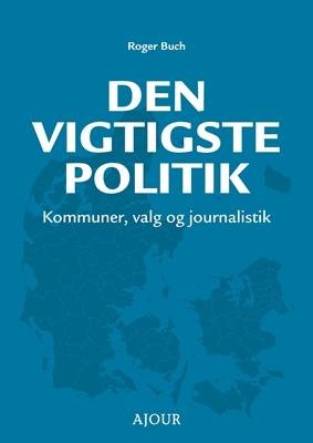 Den vigtigste politik Roger Buch 9788793453272