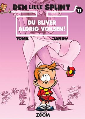 Den lille Splint 11: Du bliver aldrig voksen! Tome, Janry 9788793564213