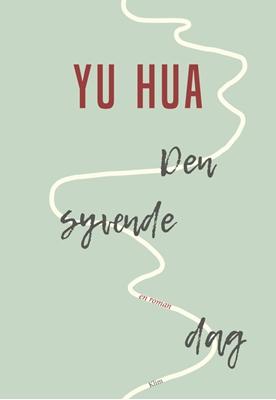 Den syvende dag Yu Hua 9788771299045