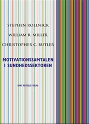 Motivationssamtalen i sundhedssektoren William R. Miller, Stephen Rollnick, Christopher C. Butler 9788741252223