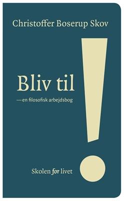 Bliv til! Christoffer Boserup Skov 9788793535008