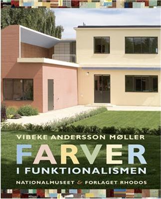 Farver i funktionalismen Mag.art. Vibeke Andersson Møller 9788772459721