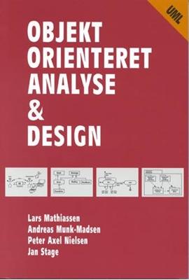 Objekt orienteret analyse & design Lars Mathiassen, Andreas Munk-Madsen, Jan Stage, Peter Axel Nielsen 9788777511530