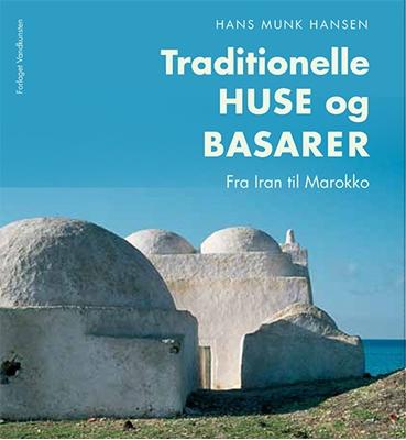 Traditionelle huse og basarer Hans Munk Hansen 9788776953959