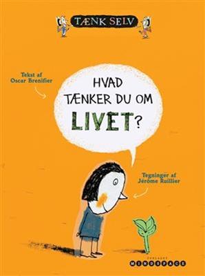 Hvad tænker du om livet? Oscar Brenifier 9788792542045