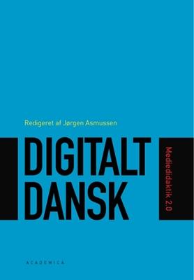 Digitalt dansk Johannes Fibiger, Nina Bonderup Dohn, Jørgen Asmussen, Birgitte Holm Sørensen, Bo Kampmann Walther 9788776757403