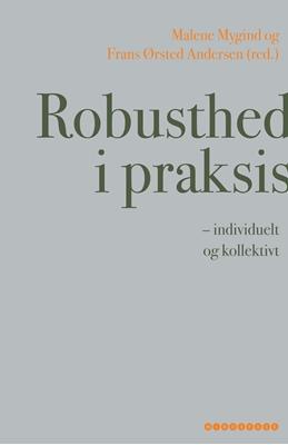 Robusthed i praksis Frans Ørsted Andersen (red.), Malene Mygind 9788793535145