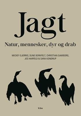Jagt Sune Borkfelt, Mickey Gjerris, Christian Gamborg, Sara Vincentzen Kondrup, Jes Lynning Harfeld 9788771297706