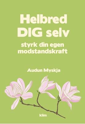 Helbred dig selv Audun Myskja 9788771296884