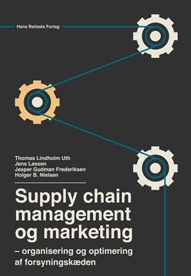 Supply chain management og marketing Jesper Gudman Frederiksen, Jens Lassen, Thomas Lindholm Uth, Holger B. Nielsen 9788741263656
