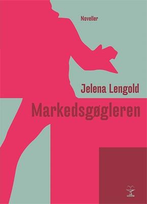 Markedsgøgleren Jelena Lengold 9788776954888