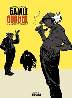 Gamle Gubber: Vi, som er tilbage Paul Cauuet, Wilfrid Lupano 9788793244993