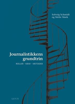 Journalistikkens grundtrin Solveig Schmidt 9788793453005