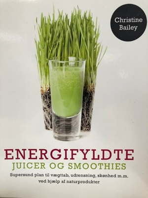 Energifyldte juicer og smoothies Christine Bailey 9788772308975
