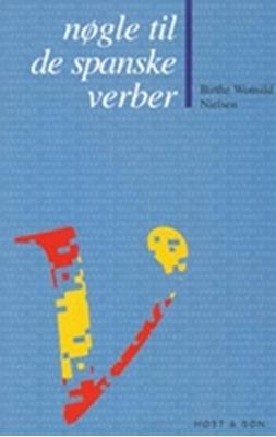 Nøgle til de spanske verber Birthe Wonsild Nielsen 9788714288716