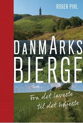 Danmarks bjerge Roger Pihl 9788755912885