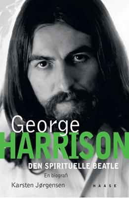 George Harrison. Den spirituelle beatle Karsten Jørgensen 9788755912748