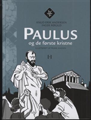 Paulus og de første kristne Inger Røgild, Knud Erik Andersen 9788755912434