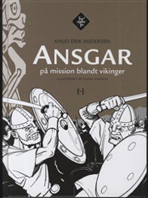Ansgar på mission blandt vikinger Knud Erik Andersen 9788755912441