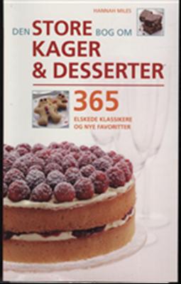 Den store bog om kager og desserter Hannah Miles 9788772307725