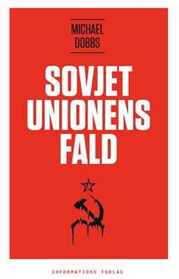 Sovjetunionens fald Michael Dobbs 9788775145041