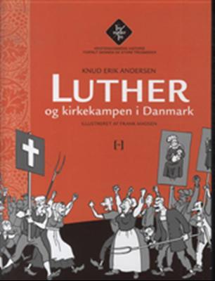 Luther og kirkekampen i Danmark Knud Erik Andersen 9788755912601