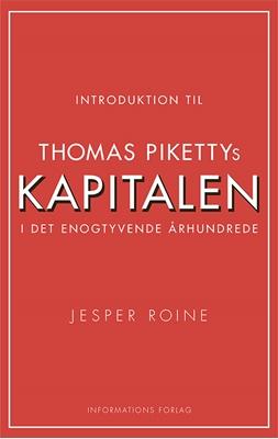 Introduktion til Thomas Pikettys Kapitalen i det enogtyvende århundrede Jesper Roine 9788775144921