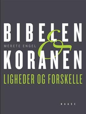 Bibelen og Koranen Merete Engel 9788755912403