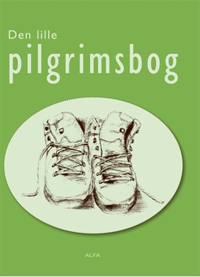 Den lille pilgrimsbog Hans-Erik Lindström 9788771151251