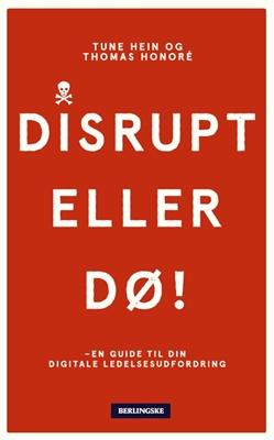 Disrupt - eller dø! Tune Hein, Thomas Honoré 9788771800913